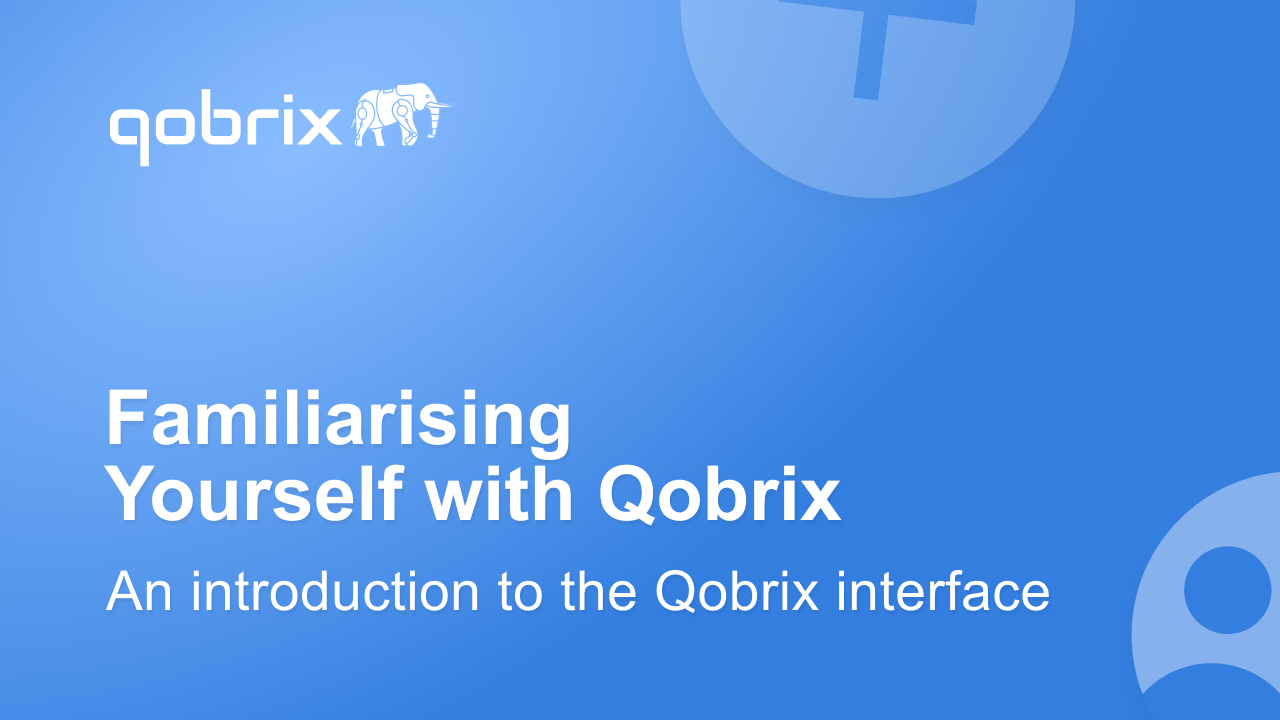 Familiarising yourself with Qobrix